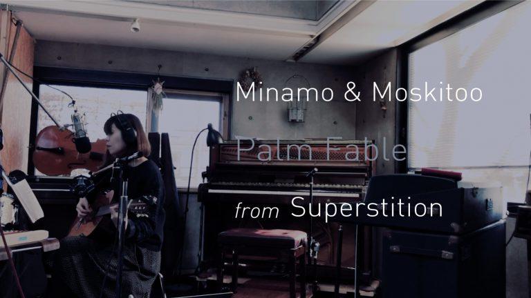 "minamo & moskitoo – ""Palm Fable"""