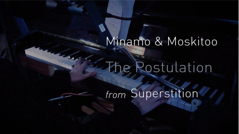 "minamo & moskitoo – ""The Postulation"""